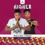 Sherry Boss x Eimen – Higher (Prod by Apya)