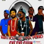 Team YCM x Yaa Pono – Gye Gye Guum (Prod By M. Kay)