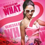 Vanessa Bling – What (Explicit)