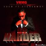 Edem – Go Harder (Ft StoneBwoy)(Prod By Flipbeatz)