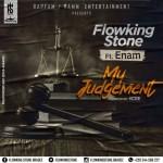 Folwking Stone ft Enam – My Judgement (Prod. By K.C Beatz)