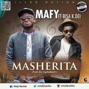 Mafy Rachie – Masherita ft Bisa Kdei