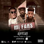 Ajeezay – Mi Fans(Chop Kiss Refix) Ft. Scripture & King Xzibit(Prod.by.itzCJ