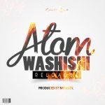 Atom – Washishi (Prod. By Methmix)