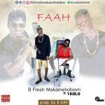 B Fresh – FAAH (Ft. 1 Kolo) Prod. By Ekay