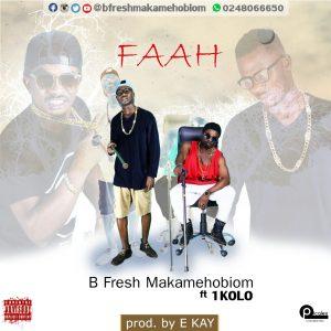 B Fresh - FAAH (Ft. 1 Kolo) Prod. By Ekay