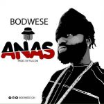 Bodwese – Anas (Prod by Falcon)