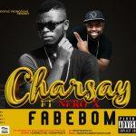 Charsay x Nero X – Fa Be Bom (Prod. By Willis Beat)