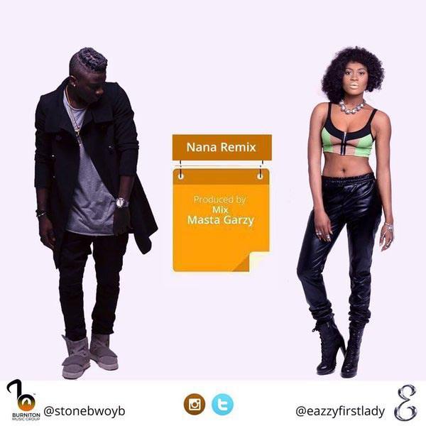 Eazzy ft StoneBwoy – Na Na (Remix) (Prod By Mix Masta Garzy)
