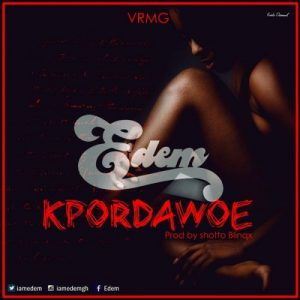 Edem - Kpordawoe (Prod by Shotto Blinqx)