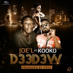 JoelNervelies Ft. Kooko – Deedew (Sweet) (Prod. By Tipcy)
