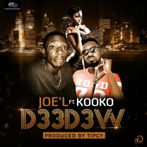 Joe'l Ft. Kooko - Deedew (Prod. By Tipcy)