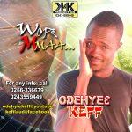 Odehyia Keff – Wope Maa Feat. Bonti (Prod. By Naro Big)