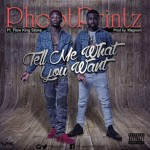 PhootPrintz -Tell Me What You Want (Feat. FlowKing Stone) (Prod. by Magnom)