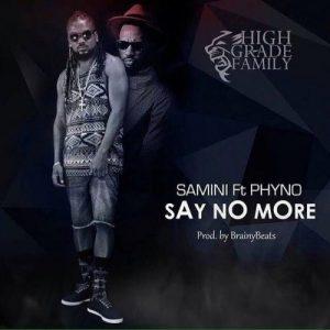 Samini Ft Phyno - Say No More (Prod. By Brainy Beatz)