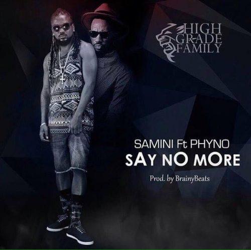 Samini Ft Phyno – Say No More (Prod. By Brainy Beatz)