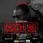 Scientific ft. Jayso – Nothing Without You