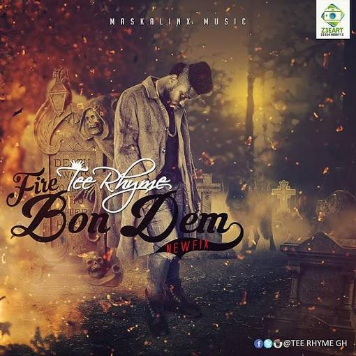 Tee Rhyme Ft Flowking Stone – Fire Bon Dem (NewFix)