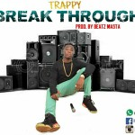 Trappy – Break Through (Prod.by Beat Masta)