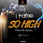 1Fame – So High (Prod By Hypelyrix)