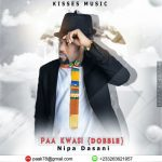 Paa Kwasi (Dobble) – Nipa Dasani (Prod by Danny Beatz)
