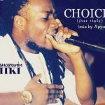 Abusuapanin Chiki – Choices (Freestyle) Mixed By Apya