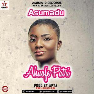 Asumadu - Ahoufe Patri ft Abeka (Prod By Apya)