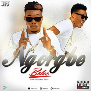BELCE-Ngorgbe-Prod-by-Laykay-beatz