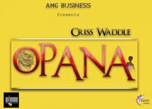 Criss Waddle - Opana (Shatta Wale Diss) (Prod By Unkle Beatz)