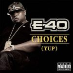 E-40 – Choices (Yup) (Instrumental)