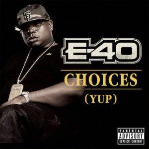 E-40-Choices
