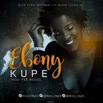 Ebony – Kupe (Prod.by Pee Wezel)