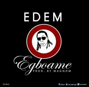 Edem – Egboame (Prod By MagNom)