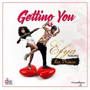 Efya ft Ice Prince – Getting You