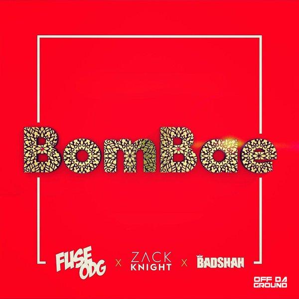 Fuse ODG – BomBae Ft. Zack Knight x Badshah  (Prod. By Killbeatz)