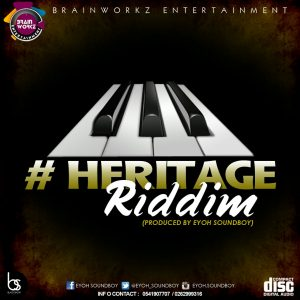 Heritage Riddim (Prod.by Eyoh Soundboy)