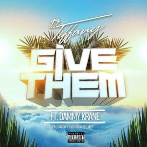 Itz-Tiffany-ft-Dammy-Krane-Give-Them-P