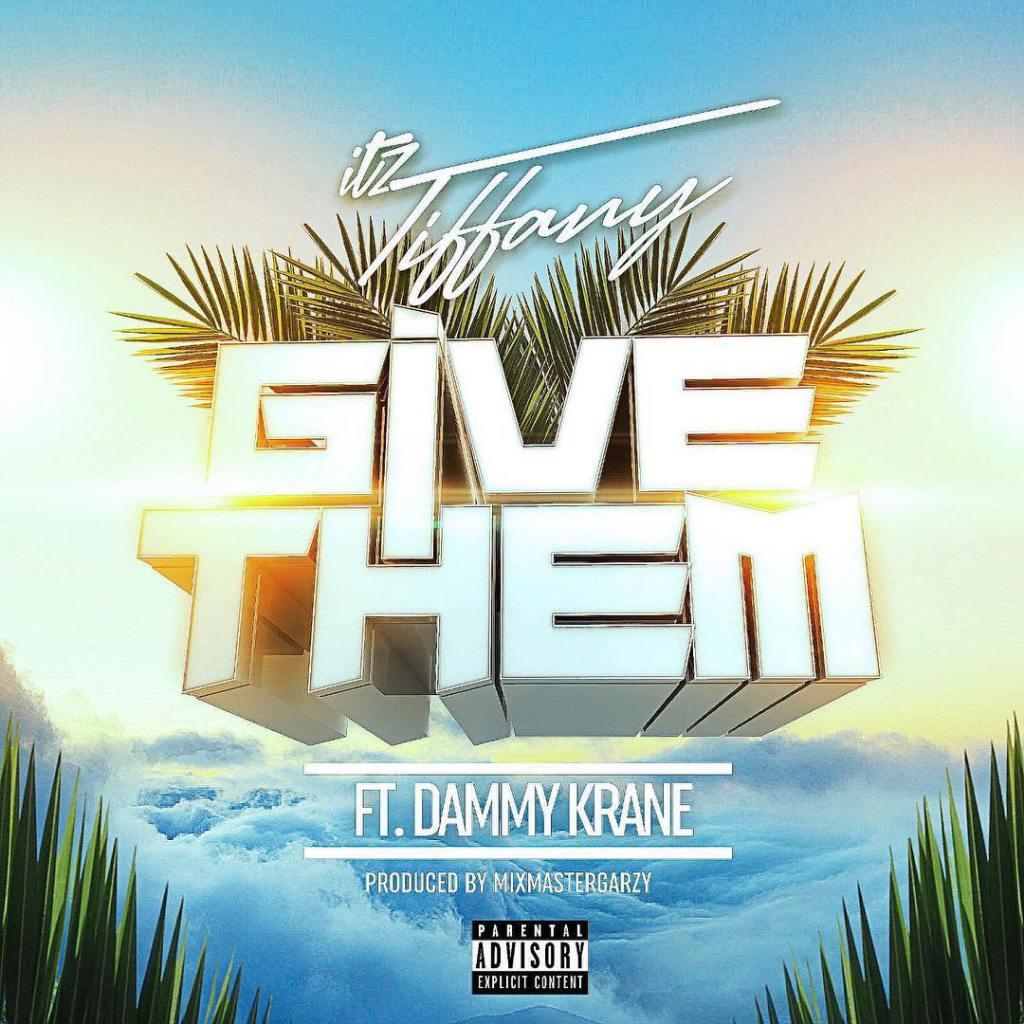 Itz Tiffany Ft. Dammy Krane – Give Them (Prod By Masta Garzy)