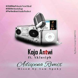 Kojo Antwi - Adiepena (Remix) ft XKlusiph