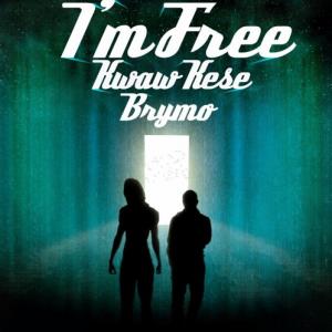 Kwaw Kese - I'm Free (remix) ft Brymo (Prod  By Nature)