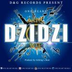 One Heart – Nipa DziDzi Wie (Prod. By Jerking's Beat)