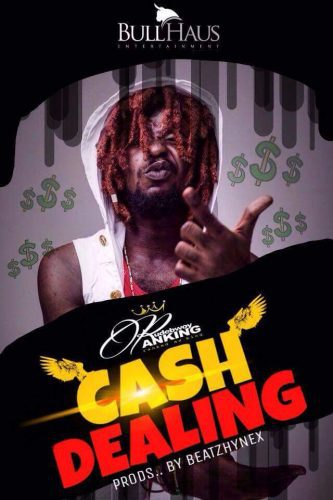 Rudebwoy Ranking – Cash Dealing (Prod by Beatz Hynex)