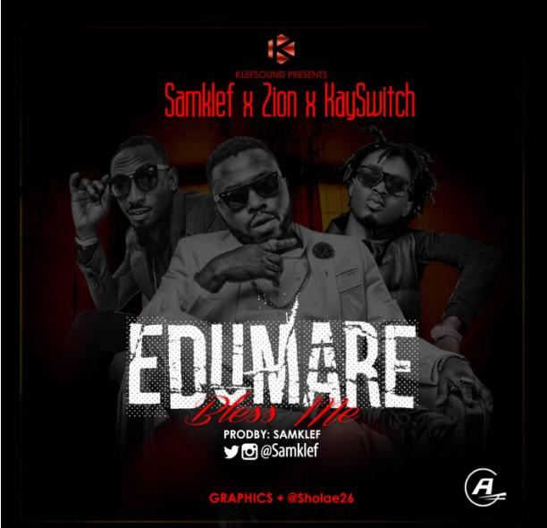 Samlef x Zion Kayswitch – Edumare (Bless Me)