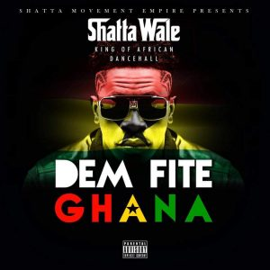 Shatta Wale - Dem Fite Ghana