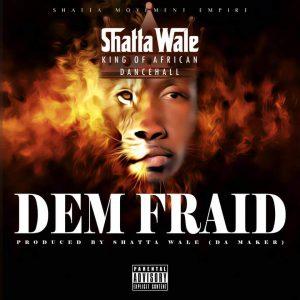 Shatta Wale - Dem Fraid (Prod. By Da Maker x Riddim Boss)
