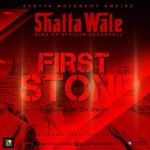 Shatta Wale – First Stone (Prod By Da Maker)