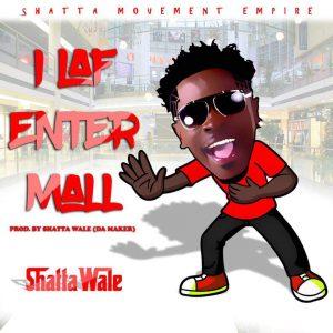 Shatta Wale - I Laf Enter Mall