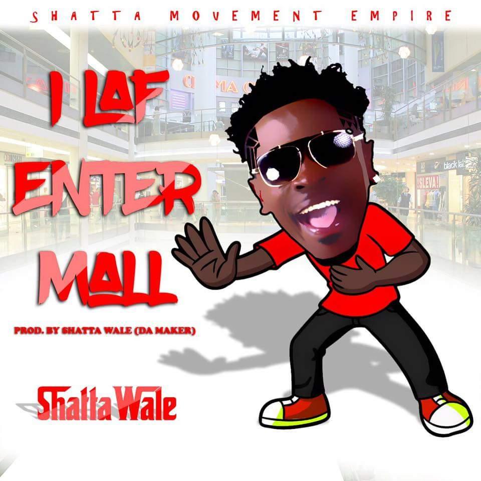 Shatta Wale – I Laf Enter Mall