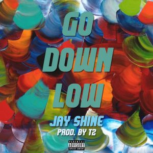ShineMan - Go Down Low (Prod. By T2)