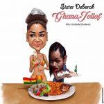 Sister Deborah – Ghana Jollof (Prod By Kuvie)